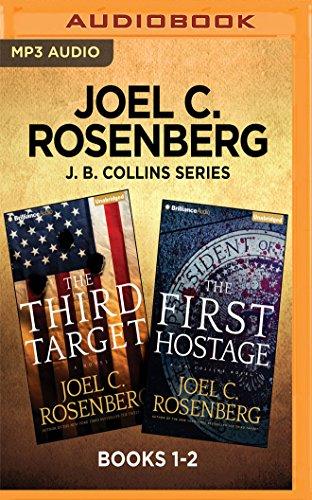 Joel C. Rosenberg J. B. Collins Series: Books 1-2: The Third Target & The First Hostage