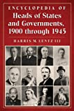 Encyclopedia of Heads of States and Governments, 1900 Through 1945, Harris M. Lentz, 0786466170