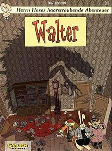 Herrn Hases haarsträubende Abenteuer, Bd.1, Walter