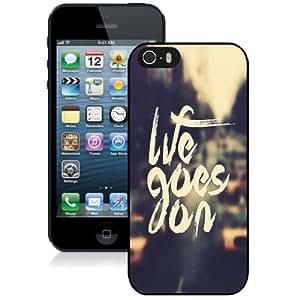 NEW Unique Custom Designed iPhone 5S Phone Case With Life Goes On_Black Phone Case