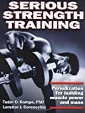 Serious Strength Training, Tudor O. Bompa and Lorenzo J. Cornacchia, 0880118342