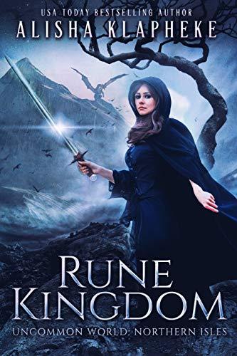 Rune Kingdom: A Standalone Epic Fantasy: Uncommon World: Northern Isles by [Klapheke, Alisha]