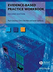 Evidence-Based Practice Workbook: Bridging the Gap Bwtween Health Care Research and Practice (Evidence-Based Medicine)