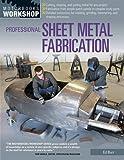 Professional Sheet Metal Fabrication (Motorbooks Workshop) by Ed Barr (2013-04-30)