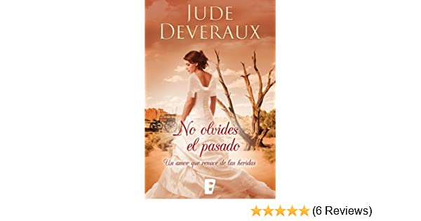 No olvides el pasado (Spanish Edition) - Kindle edition by Jude Deveraux. Literature & Fiction Kindle eBooks @ Amazon.com.