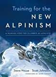 img - for Training for the New Alpinism: A Manual for the Climber as Athlete book / textbook / text book