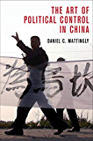 The Art of Political Control in China (Cambridge Studies in Comparative Politics)