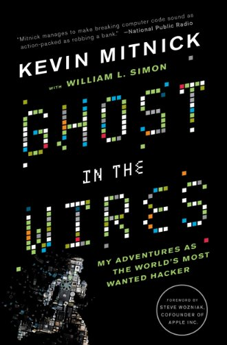 Ghost in the Wires: My Adventures as the World's Most Wanted Hacker cover