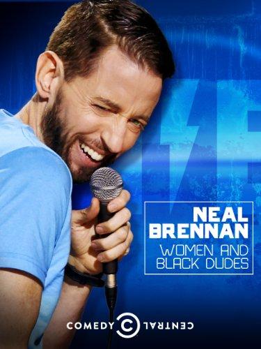 neal-brennan-women-and-black-dudes