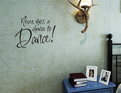 30 Never Miss A Chance To Dance Jazz Ballet Music Wall Decal Sticker Art Mural Home Décor Quote