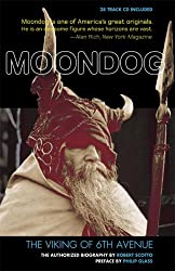 MOONDOG, THE VIKING OF 6TH AVENUE: The Viking of 6th Avenue - The Authorized Biography