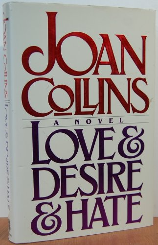 Love & Desire & Hate by Joan Collins