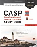 img - for CASP CompTIA Advanced Security Practitioner Study Guide: (Exam CAS-001) (Comptia Study Guide) Stg Edition by Gregg, Michael, Haines, Billy published by John Wiley & Sons (2012) book / textbook / text book