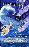 The Surrogate Sea: Book Six of The Wilderhark Tales (Volume 6)