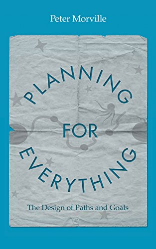Planning for Everything: The Design of Paths and Goals (English Edition)