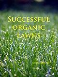 Successful Organic Lawns (English Edition)