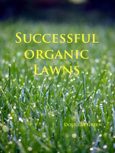 Successful Organic Lawns (Landscaping Book 2) ()