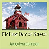 My First Day of School, Jacquitta Johnson, 1432707078