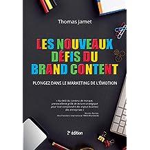 Les nouveaux défis du brand content: Plongez dans le marketing de l'émotion (VILLAGE MONDIAL) (French Edition)