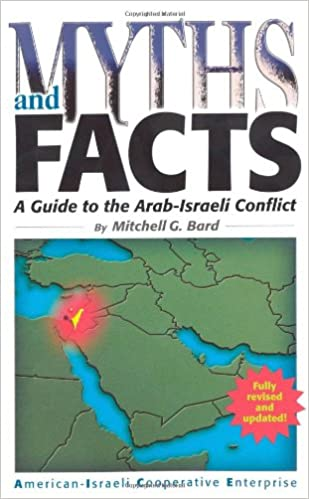 Myths and facts a guide to the arab israeli conflict mitchell g myths and facts a guide to the arab israeli conflict mitchell g bard 9780971294561 amazon books gumiabroncs Image collections