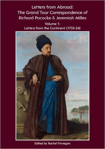 letters-from-abroad-the-grand-tour-correspondence-of-richard-pococke-and-jeremiah-milles-vol-1-lette