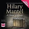 A Change of Climate Hörbuch von Hilary Mantel Gesprochen von: Sandra Duncan