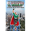 El Valiente & the Siege of Mexico: The Legend of El Valiente (Volume 2)
