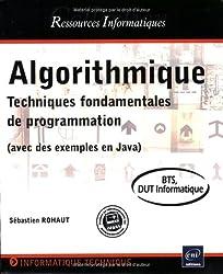 Algorithmique - Techniques fondamentales de programmation - (avec des exemples en Java) - BTS, DUT informatique