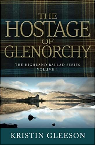 Book The Hostage of Glenorchy: Volume 1 (The Highland Ballad Series)