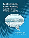 Motivational Interviewing: A Workbook for Change Agents
