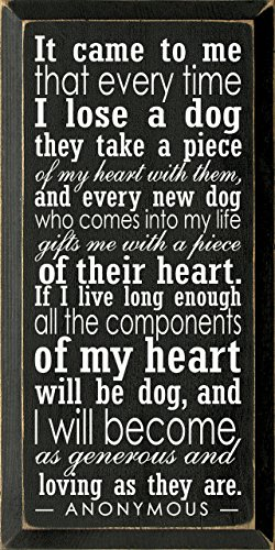 Wooden Dog Sign - It Came to Me That Every Time I Lose a Dog. (Old Black) (Dog Sayings)