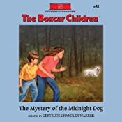 The Mystery of the Midnight Dog: The Boxcar Children Mysteries, Book 81 | Gertrude Chandler Warner