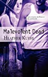 Malevolent Dead, Heather Kuehl, 1615722041