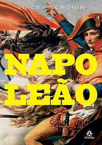 Napoleão: uma Vida por [Cronin, Vincent]
