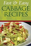 Fast And Easy Cabbage Recipes: An Guide To An Healthy And Natural Diet (Volume 1)