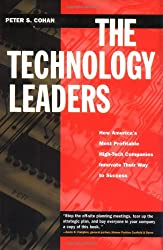 The Technology Leaders : How America's Most Profitable High-Tech Companies Innovate Their Way to Success (The Jossey-Bass Business & Management series
