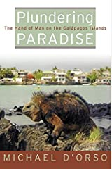 Plundering Paradise: The Hand of Man on the Galapagos Islands Hardcover