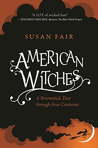 American Witches: A Broomstick Tour through Four (Witches Broomsticks For Sale)