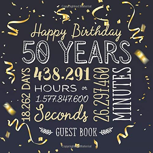 Happy Birthday 50 Years Guest Book For A 50th Birthday Party Decorations Birthday Gifts For Men And Women 50 Years Gold Confetti Edition Pages For Messages And Photos