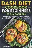 DASH DIET COOKBOOK FOR BEGINNERS: 21 Day DASH
