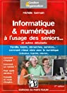 Informatique & numérique à l'usage des seniors par Germain