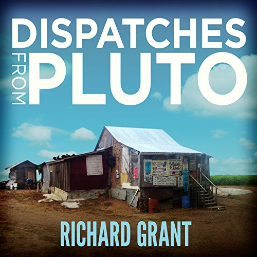 Dispatches from Pluto: Lost and Found in the Mississippi Delta cover