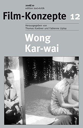Wong Kar-wai: Filmpoet im Hongkong-Kino (Film-Konzepte) Taschenbuch – 1. Dezember 2008 Roman Mauer Thomas Koebner Fabienne Liptay edition text + kritik