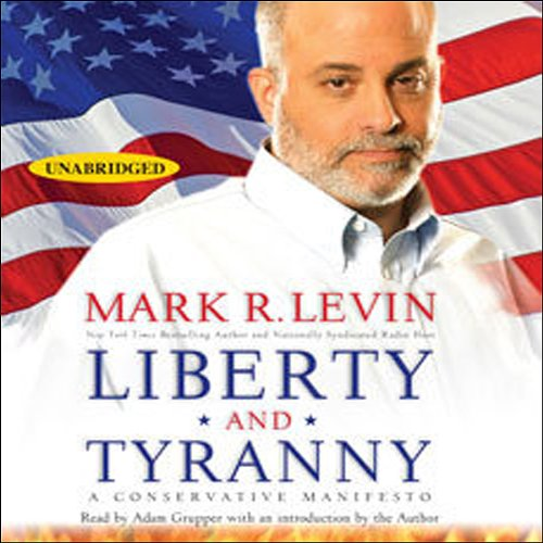 Liberty and Tyranny: A Conservative Manifesto Audiobook [Free Download by Trial] thumbnail
