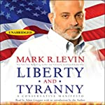 Liberty and Tyranny: A Conservative Manifesto | Mark R. Levin