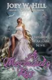 A Mermaid's Kiss: A Daughters of Arianne Series Novel (Volume 1)