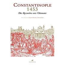 Constantinople 1453 - Des Byzantins aux Ottomans (Famagouste) (French Edition)