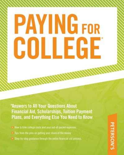 Paying for College: *Answers to All YOur Questions About Financial Aid, Tuition Payment Plans, and Everything Else YOu Need to Know