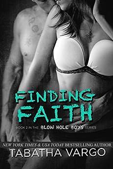 Finding Faith (The Blow Hole Boys Book 2) by [Vargo, Tabatha]