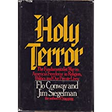 Holy Terror: The Fundamentalist War on America's Freedoms in Religion, Politics and Our Private Lives